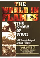 The World In Flames - Vol. 3 - The Story Of World War 2