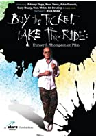 Buy The Ticket, Take The Ride - Hunter S. Thompson On Film