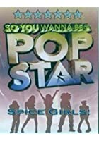 So You Wanna Be A Pop Star - Spice Girls