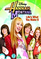 Hannah Montana - Life&#39;s What You Make It