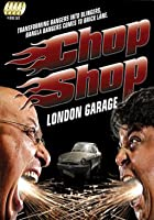 Chop Shop - London Garage - Series 1