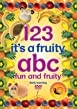 123 It's A Fruity ABC - Fun And Fruity Early Learning