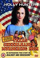 Positively True Adventures Of The Alleged Texas Cheerleader - Murdering Mom