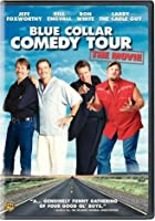 Blue Collar Comedy Tour -The Movie