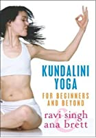 Kundalini Yoga for Beginners and Beyond