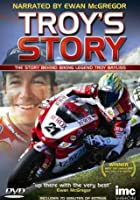 Troy's Story - The Story Behind Biking Legend Troy Bayliss