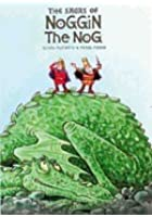 Noggin The Nog - The Sagas Of Noggin The Nog