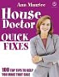 House Doctor Quick Fixes : 100 Top Tips to Help You Make That Sale