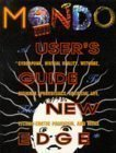 Mondo 2000: A User's Guide to the New Edge : Cyberpunk, Virtual Reality, Wetware, Designer Aphrodisiacs, Artificial Life, Techno-Erotic Paganism, an (0060969288) by Rucker, Rudy