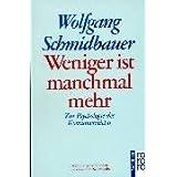 """Weniger ist manchmal mehr  Zur Psychologie des Konsumverzichtsvon """"Wolfgang Schmidbauer"""""""