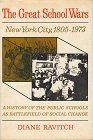 The Great School Wars: A History of the New York City Public Schools (0465027040) by Ravitch, Diane