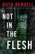 Not in the Flesh: A Wexford Novel (Chief Inspector Wexford Mysteries)