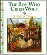 img - for The Boy Who Cried Wolf: A Tale of Sincerity (Stories to Grow On) book / textbook / text book