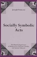 Socially Symbolic Acts: The Historicizing Fictions of Umberto Eco, Vincenzo Consolo, And Antonio Tabucchi