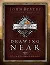 Drawing Near Workbook: A Life of Intimacy with God (0785260544) by Bevere, John