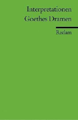 Interpretationen: Goethes Dramen
