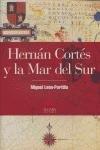 Hernan Cortes y la Mar del Sur / Hernan Cortes and the South Sea (Spanish Edition) (8496107442) by Leon-Portilla, Miguel
