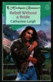 Rebel Without A Bride (Harlequin Romance) (0373034695) by Leigh
