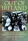 Out of Ireland: The Story of Irish Emigration to America (1880216256) by Miller, Kerby