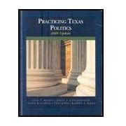 Practicing Texas Politics 2009 Update