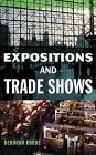 img - for Expositions and Trade Shows [Hardcover] [1999] 1 Ed. Deborah Robbe book / textbook / text book