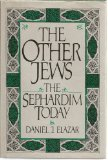 The Other Jews: The Sephardim Today (0465053653) by Elazar, Daniel J.