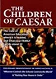 Children of Caesar: The State of American Eduction
