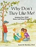 img - for Why Don't They Like Me? Helping Your Child Make and Keep Friends book / textbook / text book
