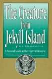 img - for The Creature from Jekyll Island: A Second Look At the Federal Reserve (5th Edition, 2010) book / textbook / text book