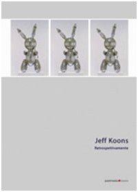 Jeff Koons. Retrospettivamente