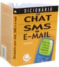 img - for Dicion rio para chat, SMS e e-mail (COLEC  O LIVROS DE BOLSO) book / textbook / text book