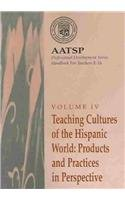Teaching Cultures of the Hispanic World: Products and...