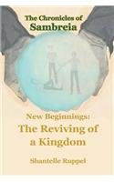 New Beginnings: The Reviving of a Kingdom - The Chronicles of Sambreia