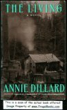 The Living: A Novel, ANNIE DILLARD