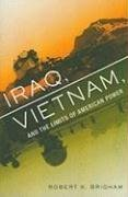 Iraq, Vietnam, and the Limits of American Power