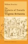 img - for The Historie of Travaile into Virginia Britannia. Expressing the Cosmographie and Comodities of the Country, together with the Manners and Customes of the People book / textbook / text book