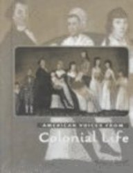 Colonial Life (American Voices From--)