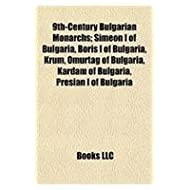 9th-Century Bulgarian Monarchs; Simeon I of Bulgaria, Boris I of Bulgaria, Krum, Omurtag of Bulgaria, Kardam of...