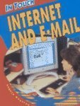 Internet and E-mail (In Touch: Communicating Today)