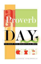 A Proverb a Day to Keep the Naughties Away, Shannon Steuerwald