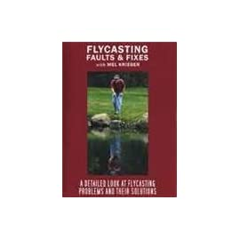 Flycasting Faults and Fixes With Mel Krieger (Fly Fishing Tutorial DVD)