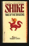 Shike: Time Of Dragons, Book 1