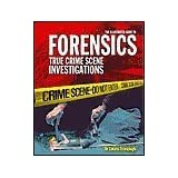 The Illustrated Guide to Forensics: True Crime Scene Investigations by Zakaria Erzinclioglu
