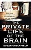 img - for The Private Life of the Brain - Emotions, Consciousness, and the Secret of the Self book / textbook / text book