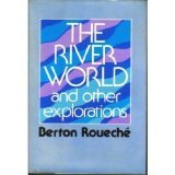 The River World, and Other Explorations (0060136863) by Roueche, Berton