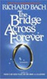 The Bridge Across Forever: A Love Story (0440108268) by Richard Bach