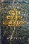 img - for Truth About Tongues and the Charismatic Movement book / textbook / text book