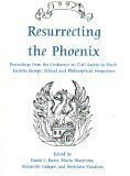 Resurrecting the Phoenix: Proceedings From the Conference on Civil Society in South Eastern Europe, Ethical and Philosophical Perspectives