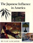 The Japanese Influence in America (0896593428) by Lancaster, Clay