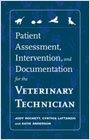 Patient Assessment, Intervention and Documentation for the Veterinary Technician, A Guide to Developing Care Plans and SOAP's